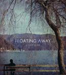 映画「Floting Away」の上映が近づいて参りました。イメージ画像
